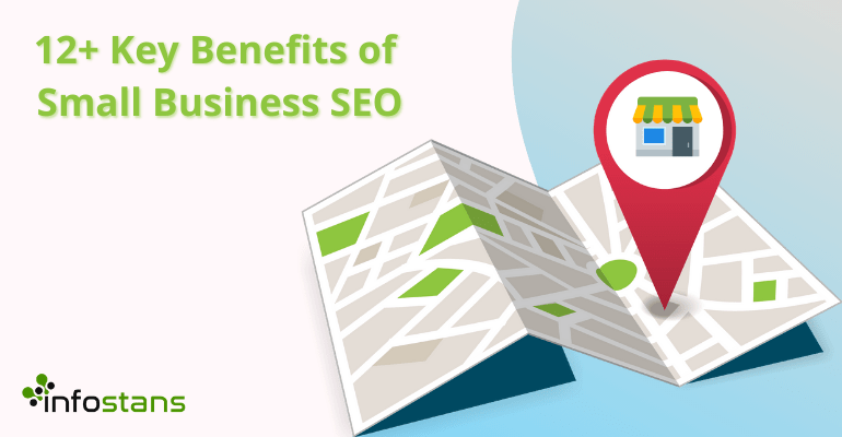 12+ Key Benefits of Small Business SEO - Info Stans